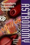 Saunders Internet Guide for Astronomy - Randy Reddick, Elliot King