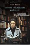 Scrivere è un mestiere pericoloso (Italian Edition) - Alice Basso