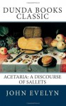 Acetaria: A Discourse of Sallets - John Evelyn