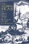 The Arabian Seas: The Indian Ocean World of the Seventeenth Century - Rene J. Barendse