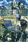 In Darkest Hollywood: Exploring the Jungles of South Africa - Peter Davis