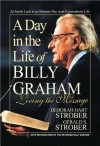 A Day in the Life of Billy Graham: Living the Message - Deborah Hart Strober, Gerald S. Strober