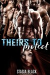 Theirs to Protect - Stasia Black