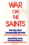 War on the Saints, The Full Text, Unabridged Edition - Jessie Penn-Lewis, Evan Roberts