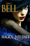 Magical Influence: Book Two - Odette C. Bell