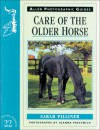 Care of the Older Horse - Sarah Pilliner