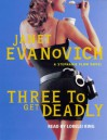 Three to Get Deadly - Janet Evanovich, Lorelei King