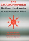 The Chaochamber: The Chaos Magick Audios Set #4 - PD Brown, Peter J. Carroll