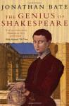 By Jonathan Bate The Genius of Shakespeare [Paperback] - Jonathan Bate