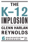 The K-12 Implosion - Glenn Harlan Reynolds