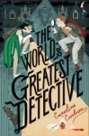 The World's Greatest Detective - Caroline Carlson
