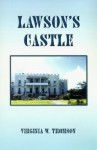 Lawson's Castle - Virginia W. Thomson