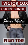 Power Mates: First Time, Prison (First Time Gay 3 Story Bundle) - Victor Cox, Cox Bundles