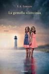 La gemella silenziosa (Italian Edition) - S.K. Tremayne, Claudia Marseguerra
