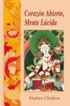 Corazón abierto, Mente lúcida - Thubten Chodron, Dalai Lama