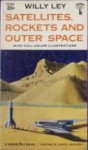 Satellites, Rockets and Outer Space - Willy Ley