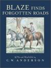 Blaze Finds Forgotten Roads - C.W. Anderson
