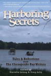 Harboring Secrets - Greg Lilly, Narielle Living, Pamela K. Kinney, Richard Corwin, David J. Carr, Carol J. Bova, Ann Skelton, Mary Montague Sikes, Carl J. Shirley, Gloria J. Savage-Early, Frank Milligan, Julie Leverenz, J.M. Johansen