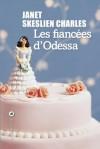 Les fiancées d'Odessa (LITTÉRATURE) (French Edition) - Janet Skeslien Charles, Adélaïde Pralon