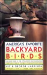 America's Favorite Backyard Birds - George H. Harrison, Kit Harrison