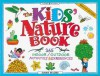 The Kids' Nature Book: 365 Indoor/Outdoor Activities and Experiences (Williamson Kids Can! Series) - Susan Milord