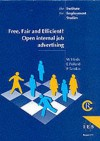 Free, Fair And Efficient: Open Internal Job Advertising (Ies Report) - Wendy Hirsh, Emma Pollard, Penny Tamkin, P. Tamkin