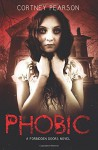 Phobic (The Forbidden Doors) (Volume 1) - Cortney Pearson
