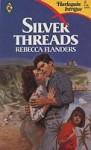 Silver Threads - Rebecca Flanders