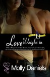 Love Weighs In (Arbor University #7) - Molly Daniels