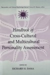 Handbook of Cross-cultural and Multicultural Personality Assessment (Personality and Clinical Psychology Series) - Richard H. Dana