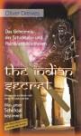 The Indian Secret - Das Geheimnis der Schicksals- und Palmblattbibliotheken: Erkenntnisse aus Reisen nach Indien, Sri Lanka und Bali. Was unser Schicksal bestimmt! - Oliver Drewes, Oliver Drewes, Johannes von Buttlar