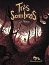 Três Sombras - Cyril Pedrosa, Carol Bensimon