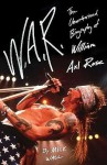 [(W.A.R.: The Unauthorized Biography of William Axl Rose)] [Author: Mick Wall] published on (January, 2009) - Mick Wall