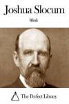 Works of Joshua Slocum - Joshua Slocum