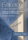 Evaluation Fundamentals: Insights into the Outcomes, Effectiveness, and Quality of Health Programs - Arlene G. Fink