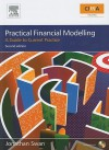 Practical Financial Modelling: A Guide to Current Practice [With CDROM] - Jonathan Swan