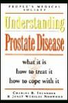 Understanding Prostate Disease - Charles B. Inlander, Janet Worsley Norwood