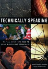 Technically Speaking: Why All Americans Need to Know More about Technology - National Academy of Engineering
