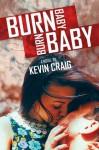 Burn Baby Burn Baby - Kevin Craig