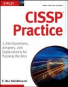 CISSP Practice: 2,250 Questions, Answers, and Explanations for Passing the Test - S. Rao Vallabhaneni
