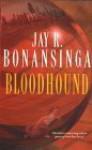 Bloodhound - Jay R Bonansinga