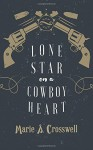 Lone Star on a Cowboy Heart - Marie S Crosswell
