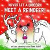 Never Let a Unicorn Meet a Reindeer - Diane Alber