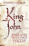 King John: England, Magna Carta and the Making of a Tyrant by Stephen Church (2015-03-12) - Stephen Church;