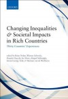 Changing Inequalities and Societal Impacts in Rich Countries: Thirty Countries' Experiences - Brian Nolan, Wiemer Salverda, Daniele Checchi, Ive Marx