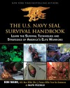 The U.S. Navy SEAL Survival Handbook: Learn the Survival Techniques and Strategies of America's Elite Warriors - Don Mann, Ralph Pezzullo, Harry Gerwein