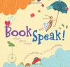 BookSpeak!: Poems about Books - Laura Purdie Salas, Josée Bisaillon