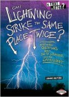 Can Lightning Strike the Same Place Twice?: And Other Questions about Earth, Weather, and the Environment - Joanne Mattern, Colin W. Thompson