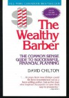 The Wealthy Barber: The Common Sense Guide to Successful Financial Planning (Updated Edition) - David H. Chilton