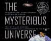 The Mysterious Universe: Supernovae, Dark Energy, and Black Holes - Ellen Jackson, Nic Bishop